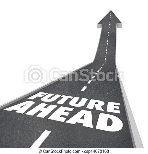 Future Ahead Road Words Arrow Up to Tomorrow - csp14078168