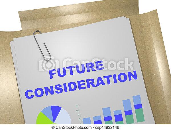 Future Consideration - business concept - csp44932148