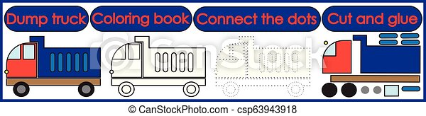 Games for children 3 in 1. Coloring book, connect the dots, cut and glue. Dump truck cartoon. Vector illustration. - csp63943918