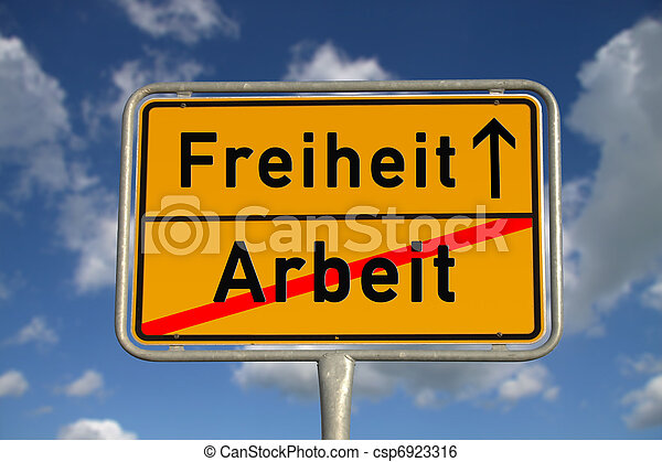 German road sign work and freedom - csp6923316