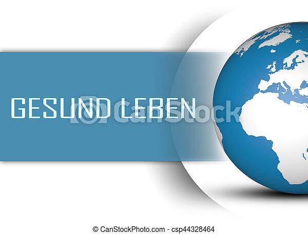 cf7dd856dc Gesund leben - german word for healthy living concept with globe on ...