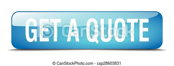 get a quote blue square 3d realistic isolated web button - csp28603831