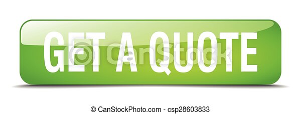 get a quote green square 3d realistic isolated web button - csp28603833