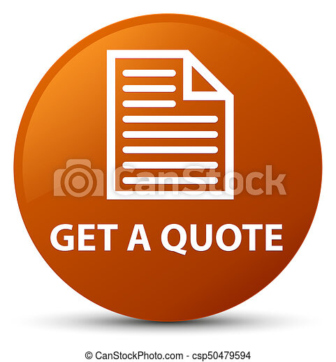 Get a quote (page icon) brown round button - csp50479594