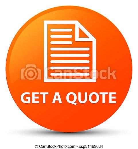 Get a quote (page icon) orange round button - csp51463884