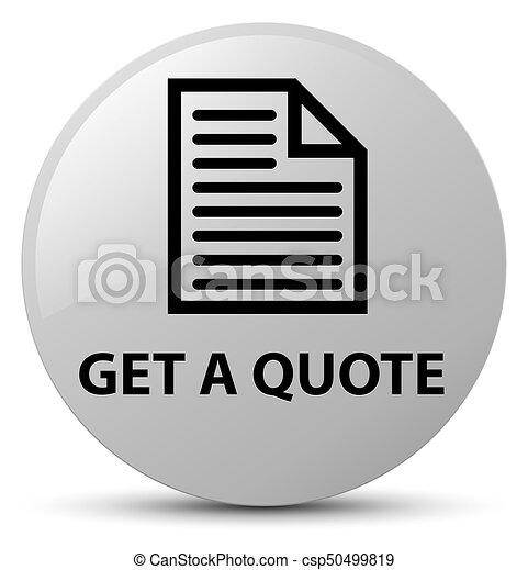 Get a quote (page icon) white round button - csp50499819