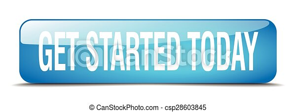 get started today blue square 3d realistic isolated web button - csp28603845
