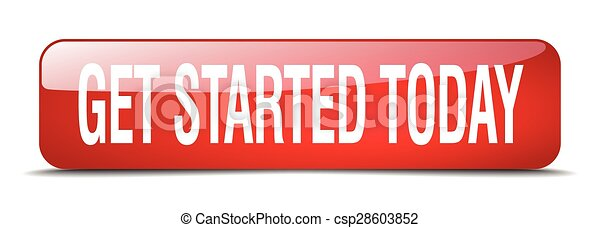 get started today red square 3d realistic isolated web button - csp28603852