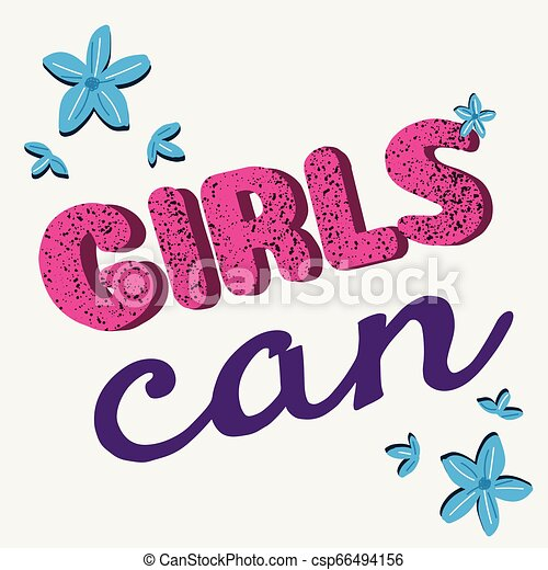 Girls can - hand drawn lettering quote. - csp66494156