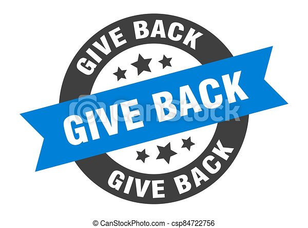 give back sign. round ribbon sticker. isolated tag - csp84722756