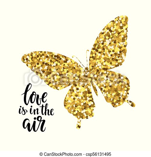 Glittering butterfly with text love is in the air Hand drawn calligraphy and brush pen lettering design for holiday greeting card and invitation of wedding, Valentine s day, mother s day, birthday. - csp56131495