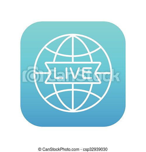 Globe with live sign line icon. - csp32939030