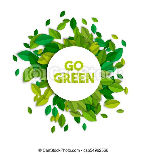 Go Green Ecology Sign Concept With Tree Leaves Go Green Text Sign