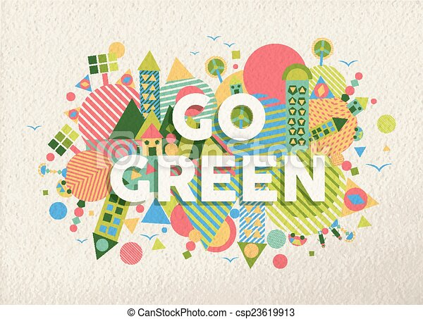 Go Green Quote Poster Design Background Go Green Colorful