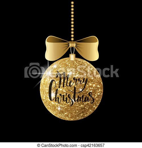 Golden shiny Merry Christmas ball with ribbon and a bow, hand drawn lettering. Isolated on black background. Vector illustration. - csp42163657