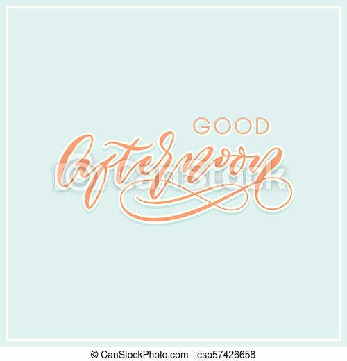 Good afternoon modern calligraphy typography greeting card good afternoon modern calligraphy typography greeting card csp57426658 m4hsunfo