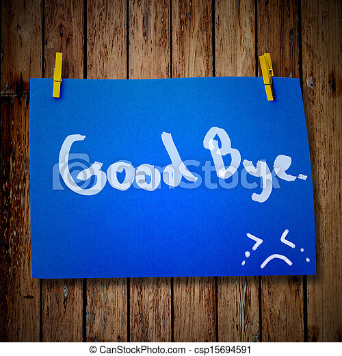 Good bye note paper and clothes peg on a wooden background with smile face - csp15694591