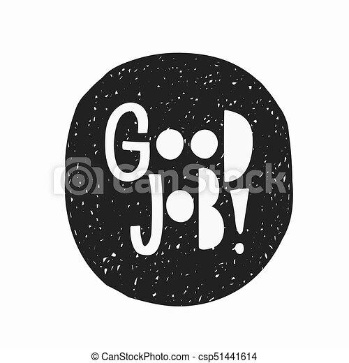 Good job t shirt sticker quote lettering csp51441614