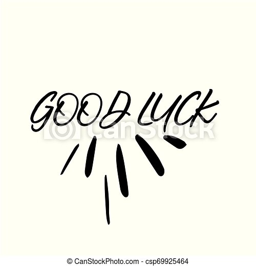 Good Luck Inspirational Quote with Magic Stars and Rays. Vector Handmade  Calligraphy. Hand Drawn Lettering Element for Print, Greeting Cards,  Poster, ...