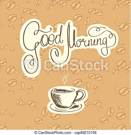 Good morning and a cup of coffee - csp49210156