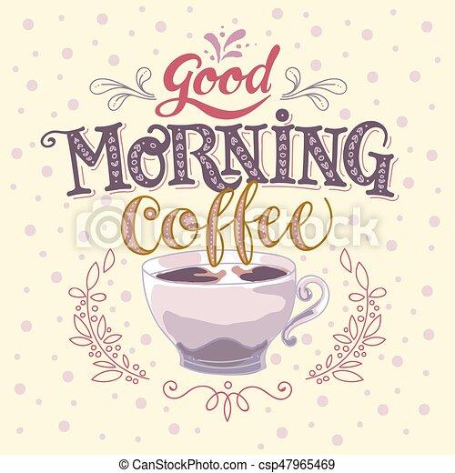 Good morning coffee hand made. Good morning coffee time ...