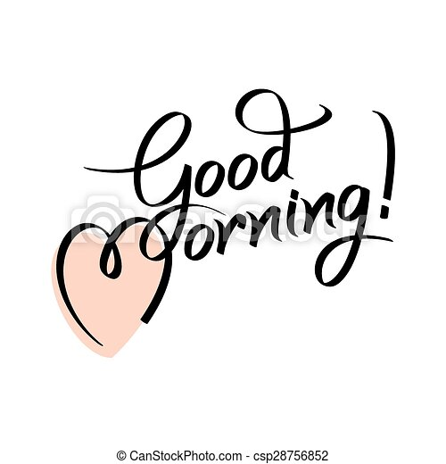 good morning hand lettering text handmade calligraphy clipart rh canstockphoto com good morning clipart animated good morning clip art free