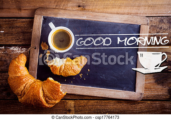 Good morning with coffee and a croissant - csp17764173