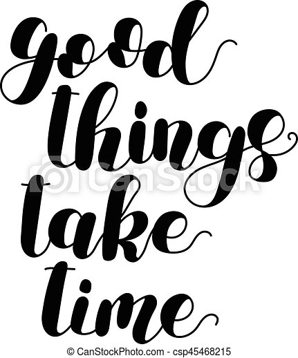 Good Things Take Time Lettering Illustration Good Things Take Time