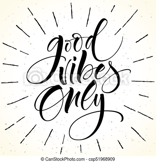 Good Vibes Only Motivational Phrase Modern Calligraphy