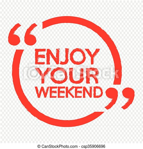 Disfruta tu diseño de ilustración de fin de semana - csp35906696