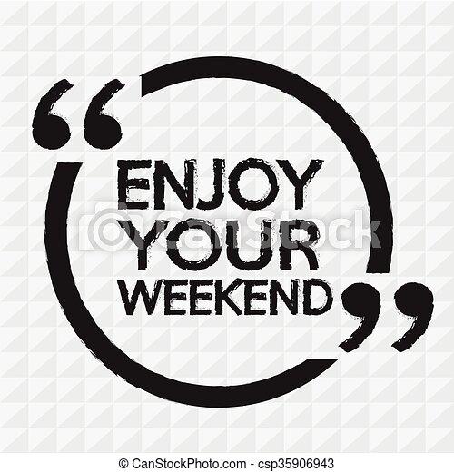 Disfruta tu diseño de ilustración de fin de semana - csp35906943