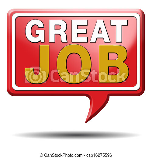 great job work very well done excellent and fantastic