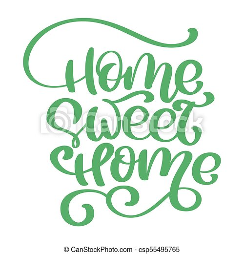 Green Calligraphic Quote Home Sweet Text Hand Lettering Typography Poster For Housewarming Posters Greeting Cards Decorations Vector