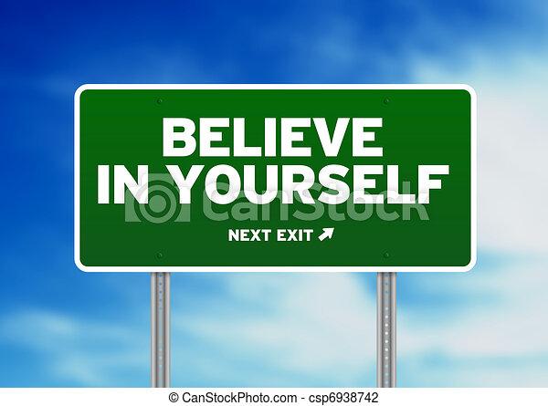 Green Road Sign - Believe in yourself! - csp6938742