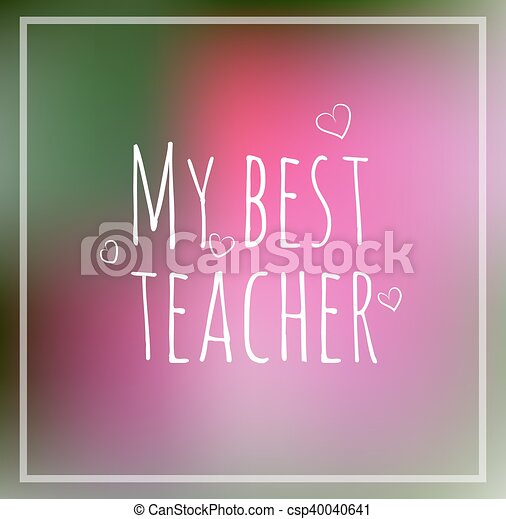 my best teacher