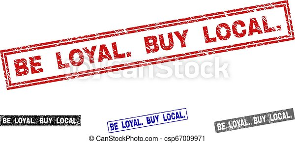 Grunge BE LOYAL. BUY LOCAL. Textured Rectangle Stamps - csp67009971