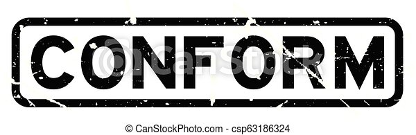 Grunge black conform word square rubber seal stamp on white background - csp63186324