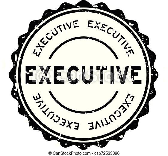 Grunge black executive word round rubber seal stamp on white background - csp72533096