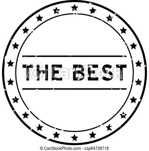 Grunge black the best word round rubber seal stamp on white background - csp84728718