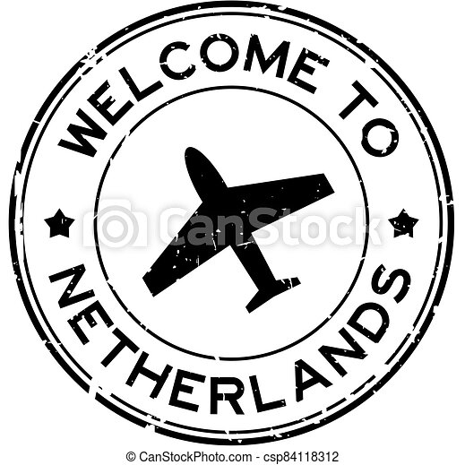 Grunge black welcome to Netherland word with airplane icon round rubber seal stamp on white background - csp84118312