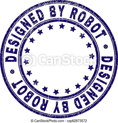 Grunge Textured DESIGNED BY ROBOT Round Stamp Seal - csp62873572
