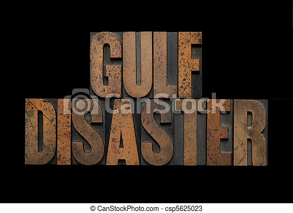 Gulf disaster in wood type - csp5625023