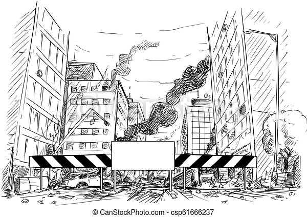 Hand Drawing of City Street Destroyed by War or Riot or Disaster - csp61666237
