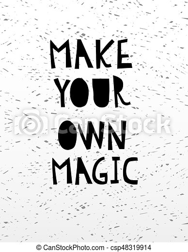 Hand Drawn Calligraphy Lettering Make Your Own Magic Hand Drawn