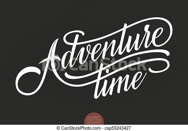 Hand Drawn Lettering Adventure Time Elegant Modern Handwritten Calligraphy Vector Ink Illustration Typography Poster On Dark Background