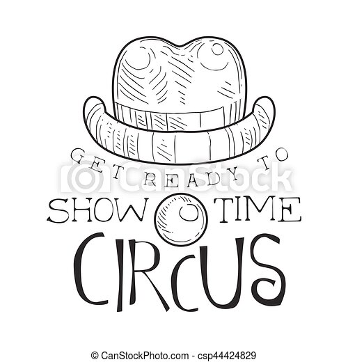 Hand drawn monochrome vintage circus show time promotion sign with hand drawn monochrome vintage circus show time promotion sign with clown nose and hat in pencil maxwellsz