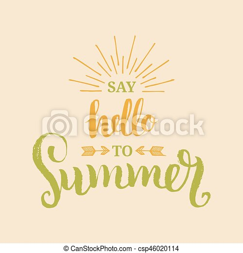 3a47e69a Hand lettering inspirational poster Say Hello To Summer. Vector fun quote  illustration. - csp46020114