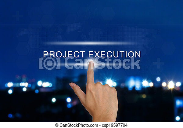 hand pushing project execution button on touch screen  - csp19597704