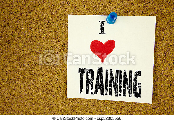 Hand writing text caption inspiration showing I Love Training concept  meaning Education Text knowledge study Loving written on sticky note,  reminder