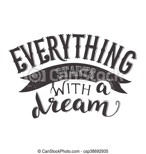 Hand Written Quote. Everything Starts With A Dream. Quote Poster.    Csp38692935